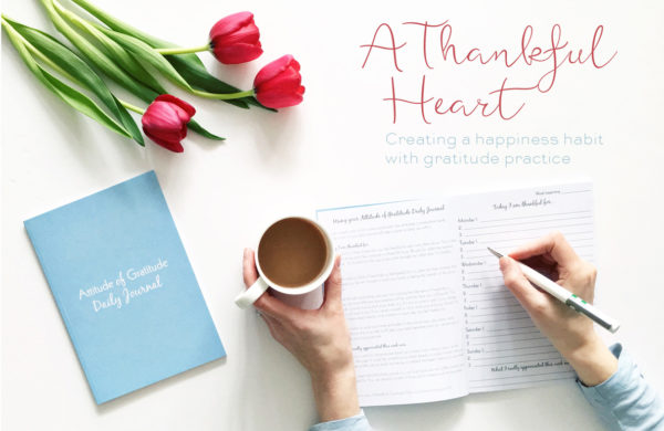 Create your gratitude habit with A Thankful Heart