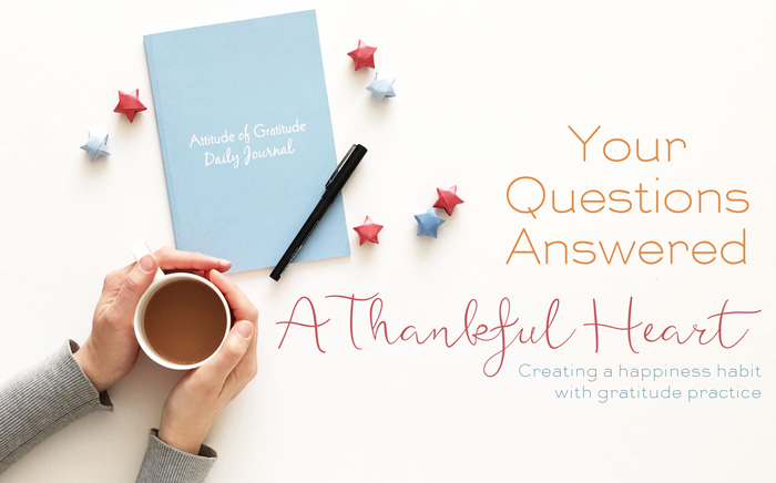 Your questions answered on A Thankful Heart course
