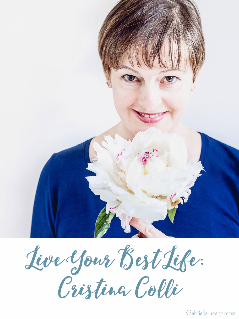 Live Your Best Life interview with photographer Cristina Colli GabrielleTreanor.com