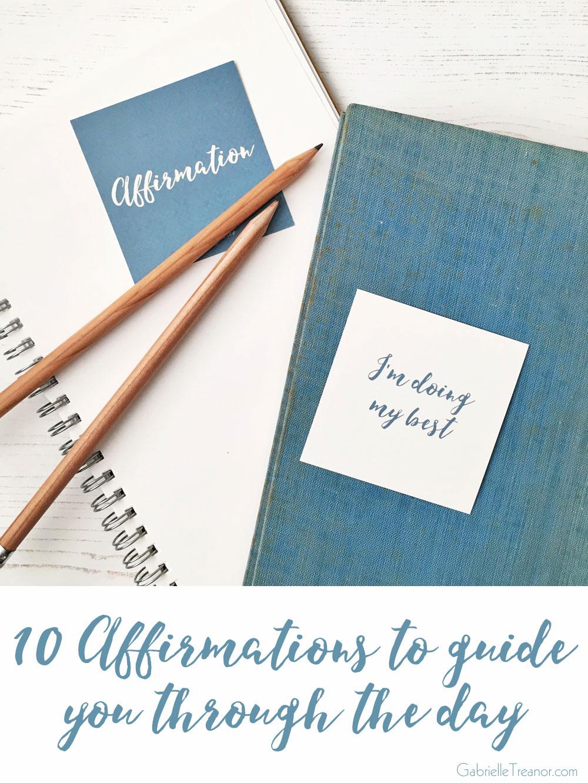 10-Affirmations-to-guide-you-through-the-day-GabrielleTreanor.com