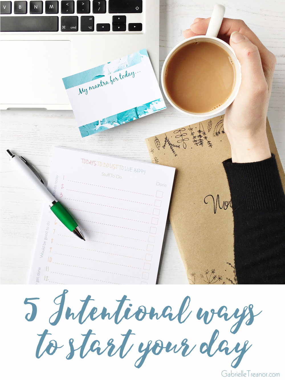 5-intentional-ways-to-start-your-day-GabrielleTreanor.com
