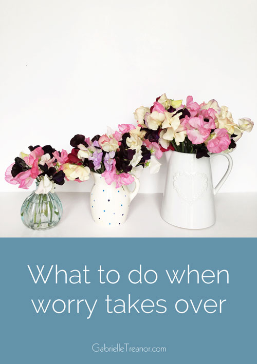 what to do when worry takes over