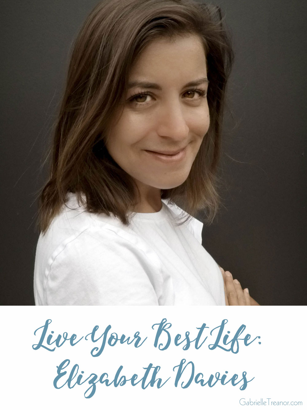 Live Your Best Life interview Elizabeth Davies