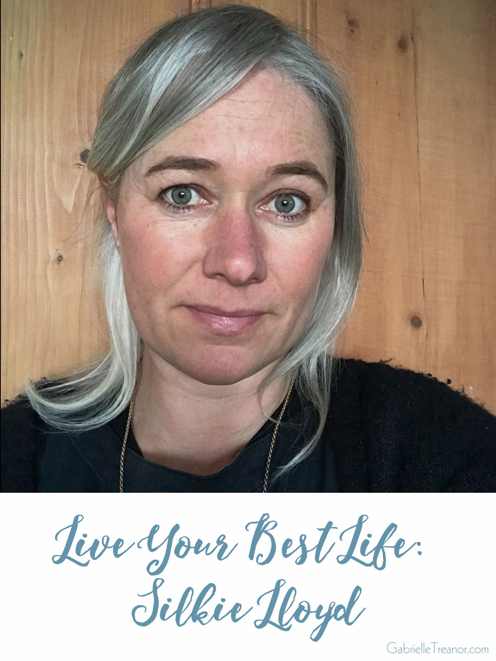 Live Your Best Life interview Silkie Lloyd