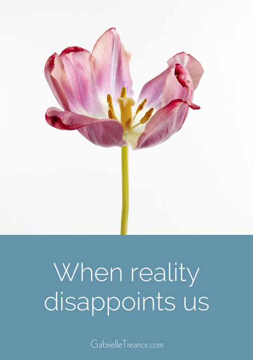 When reality disappoints us