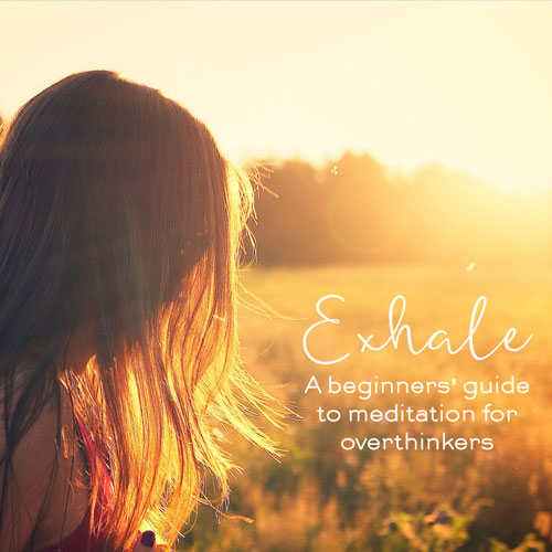 Exhale a beginners' guide to meditation for overthinkers online course