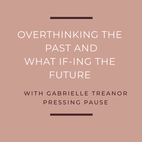Overthinking the Past and 'What If-ing' the Future