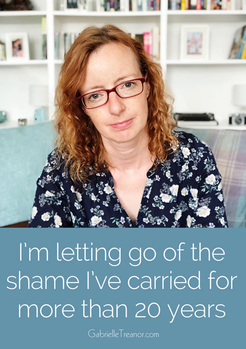 I'm letting go of the shame I've carried for more than 20 years