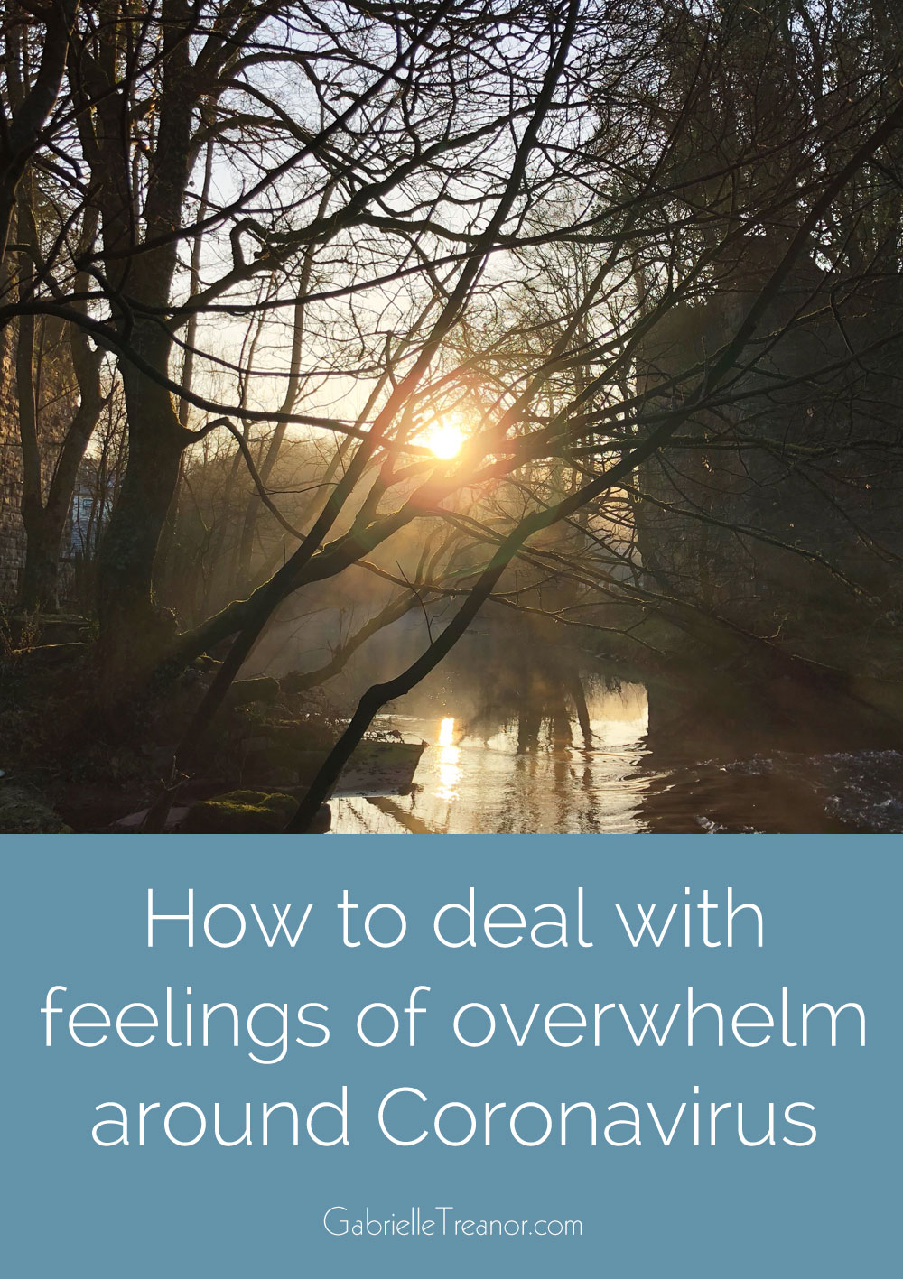 How to deal with feelings of overwhelm around Coronavirus